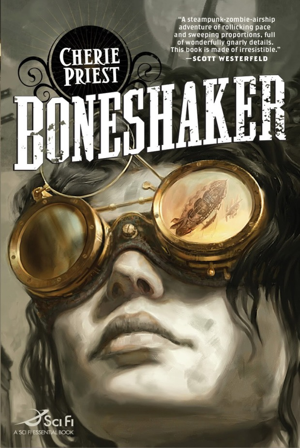 Boneshaker, by Cherie Priest (2009)